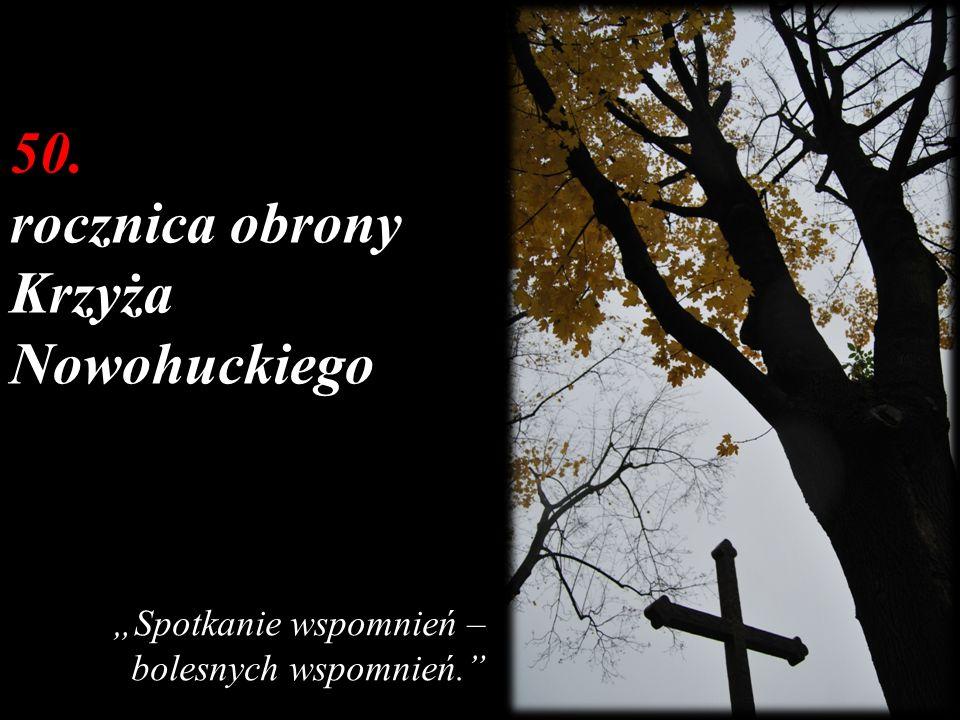 50. rocznica obrony Krzyża Nowohuckiego