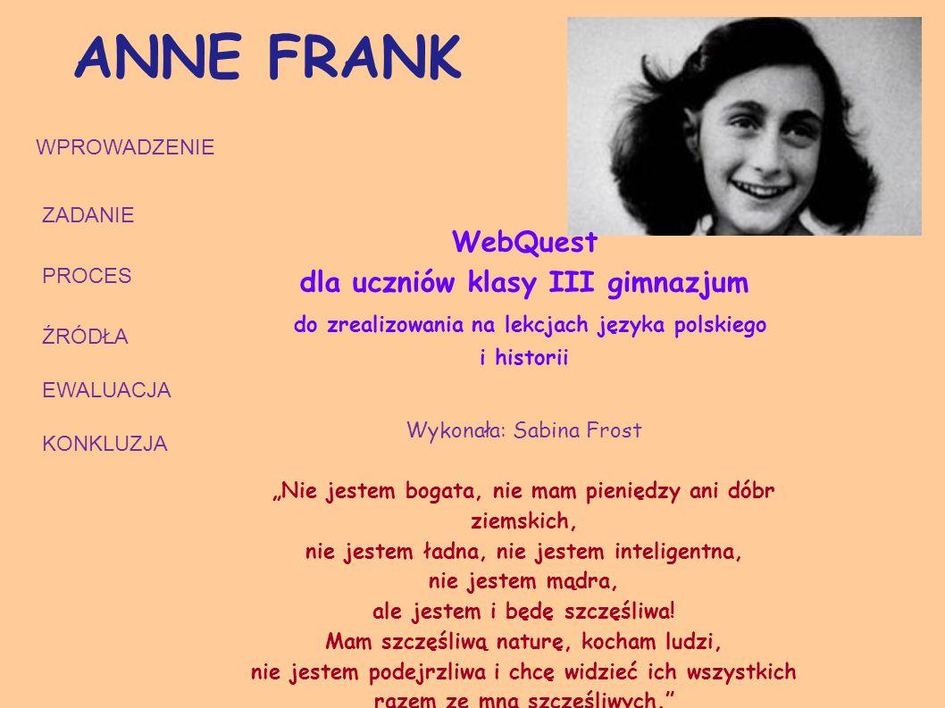 ANNE FRANK WebQuest dla uczniów klasy III gimnazjum