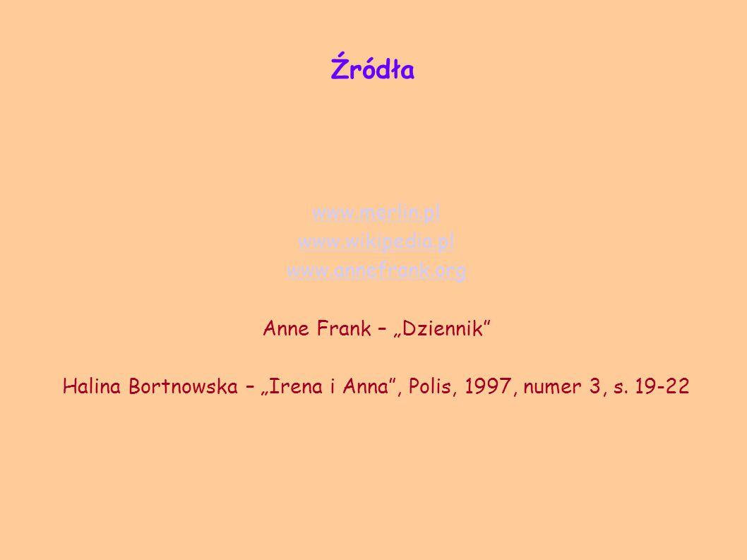 Źródła www.merlin.pl www.wikipedia.pl www.annefrank.org