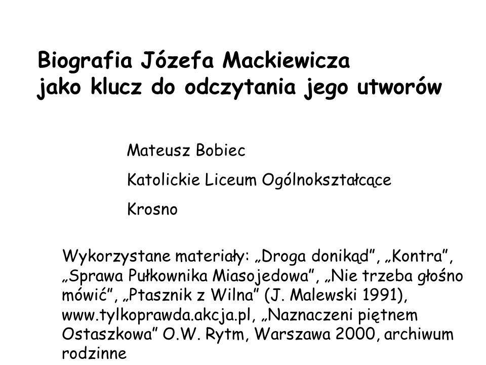 Biografia Józefa Mackiewicza jako klucz do odczytania jego utworów