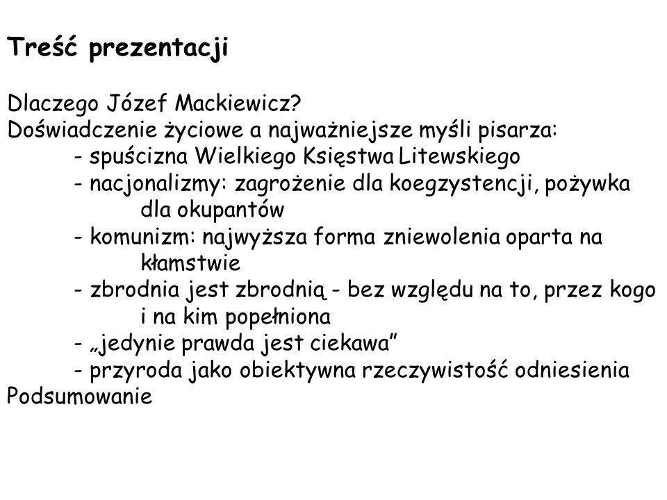 Treść prezentacji Dlaczego Józef Mackiewicz