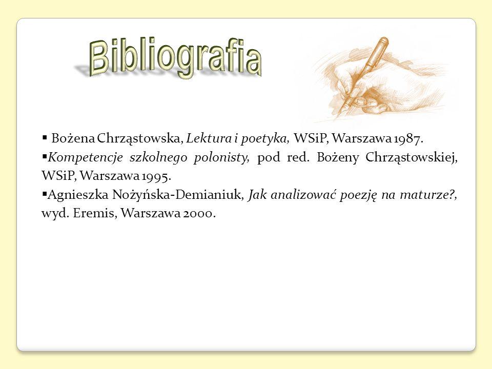 Bibliografia Bożena Chrząstowska, Lektura i poetyka, WSiP, Warszawa 1987.