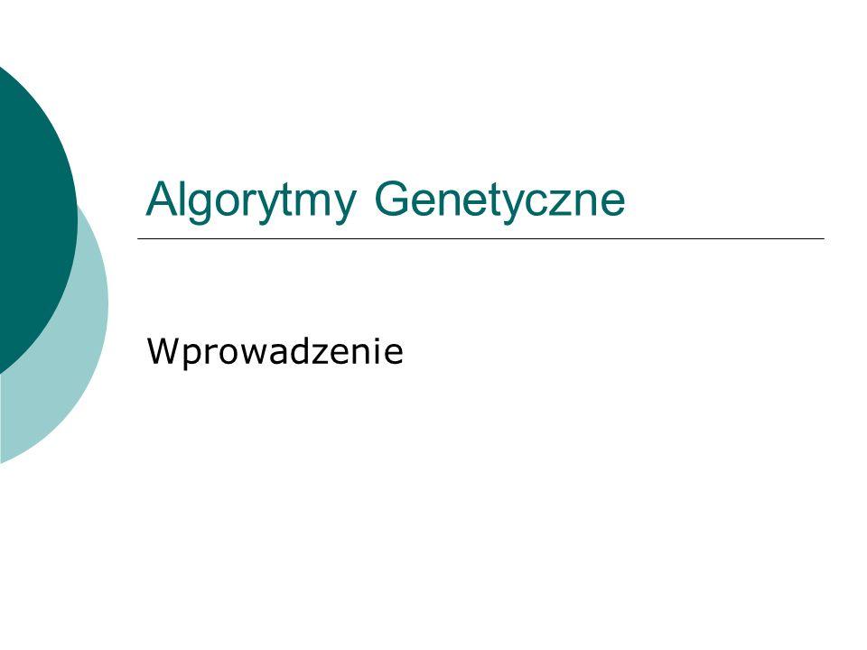 Algorytmy Genetyczne Wprowadzenie