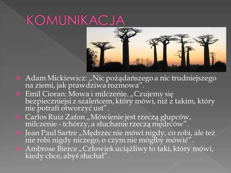 """KOMUNIKACJA Adam Mickiewicz: """"Nic pożądańszego a nic trudniejszego na ziemi, jak prawdziwa rozmowa ."""