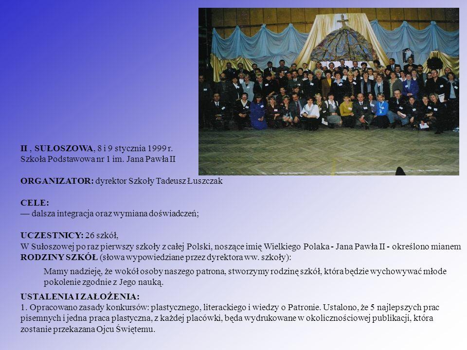 II , SUŁOSZOWA, 8 i 9 stycznia 1999 r. Szkoła Podstawowa nr 1 im