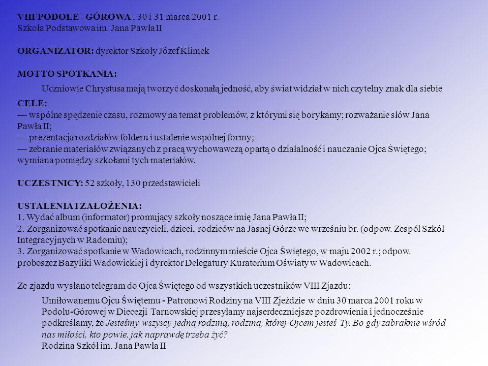 VIII PODOLE - GÓROWA , 30 i 31 marca 2001 r. Szkoła Podstawowa im