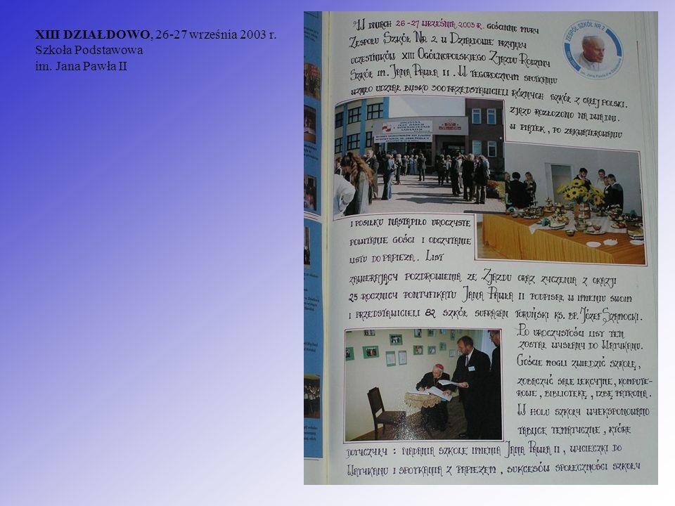 XIII DZIAŁDOWO, 26-27 września 2003 r. Szkoła Podstawowa im