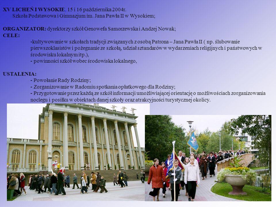 XV LICHEŃ I WYSOKIE, 15 i 16 października 2004r.