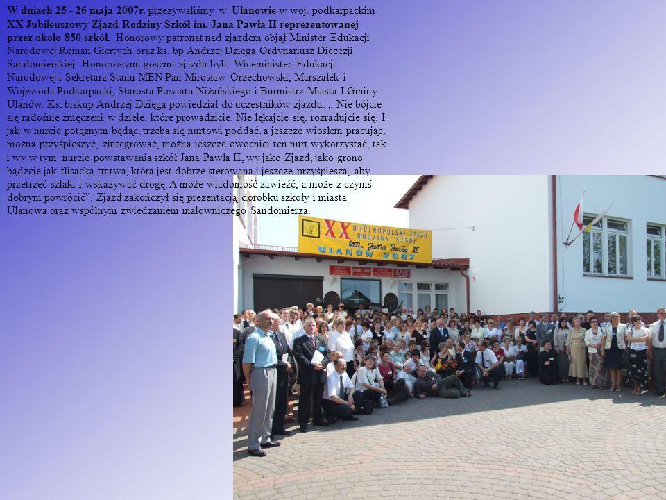 W dniach 25 - 26 maja 2007r. przeżywaliśmy w Ulanowie w woj