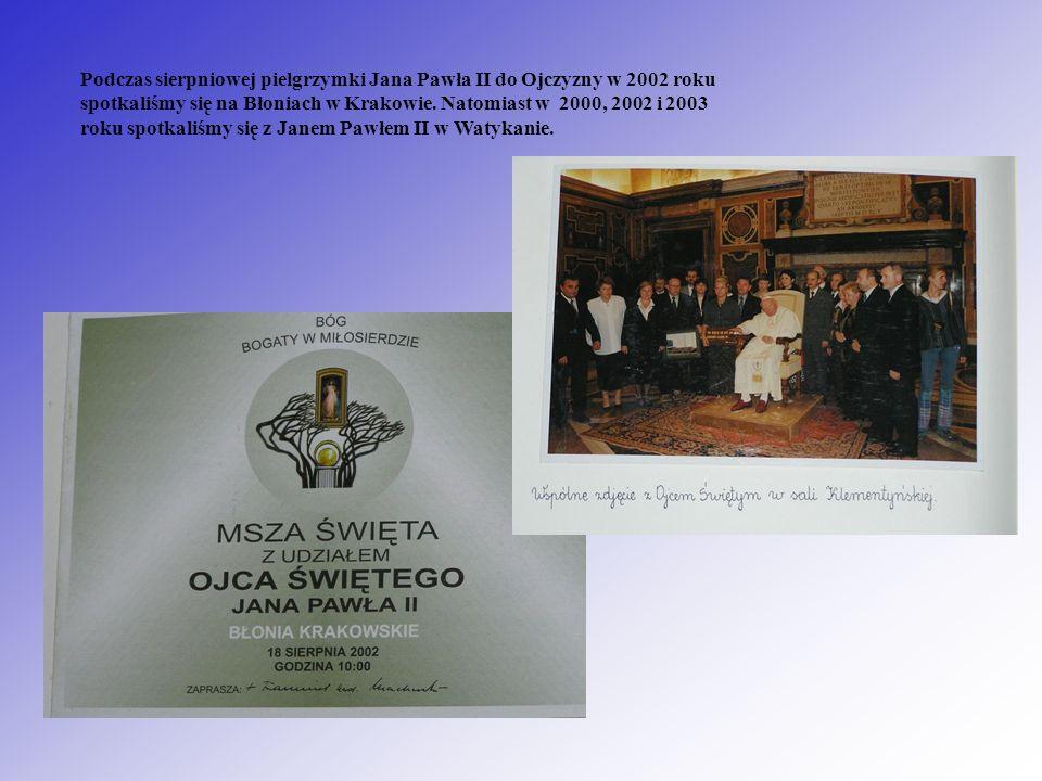 Podczas sierpniowej pielgrzymki Jana Pawła II do Ojczyzny w 2002 roku spotkaliśmy się na Błoniach w Krakowie.
