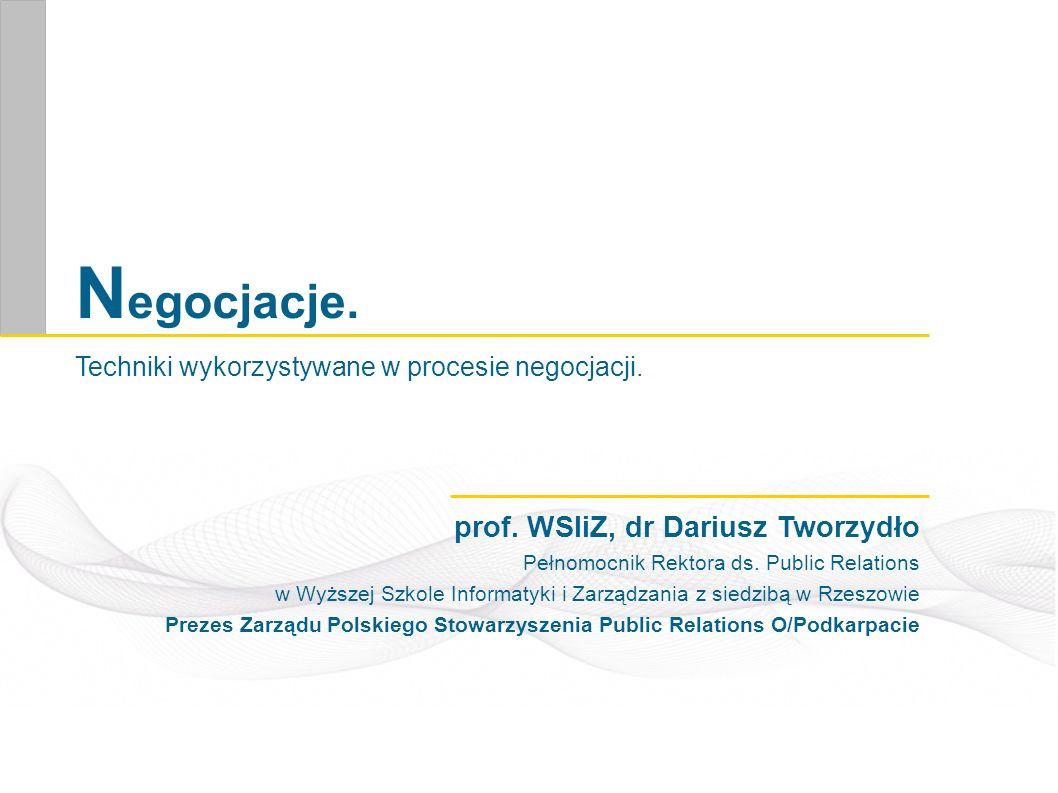 Negocjacje. prof. WSIiZ, dr Dariusz Tworzydło