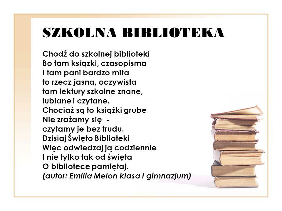 SZKOLNA BIBLIOTEKA Chodź do szkolnej biblioteki