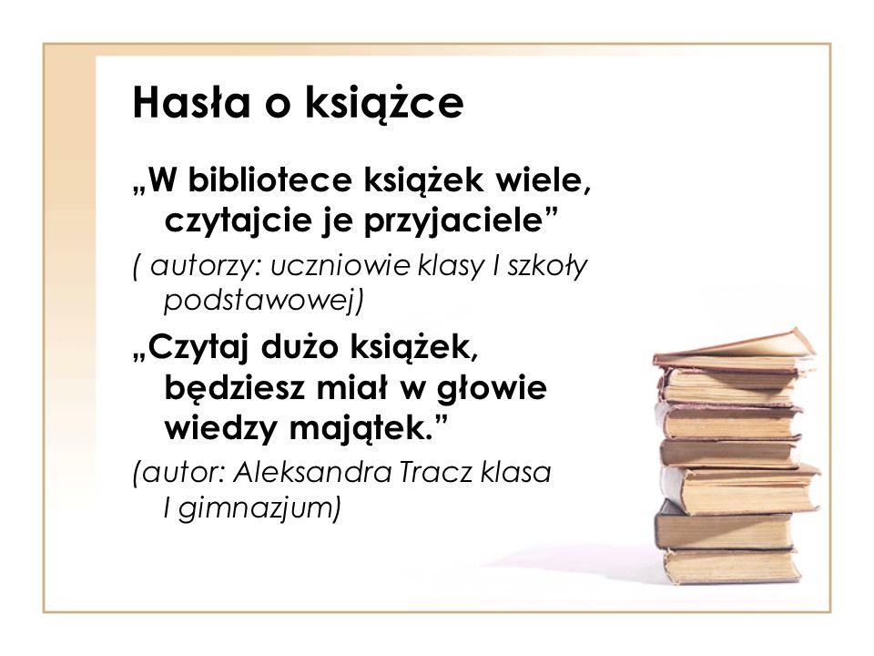 """Hasła o książce """"W bibliotece książek wiele, czytajcie je przyjaciele"""