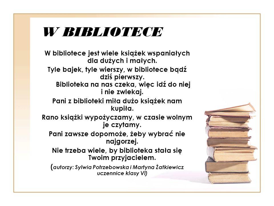 W BIBLIOTECE W bibliotece jest wiele książek wspaniałych dla dużych i małych.