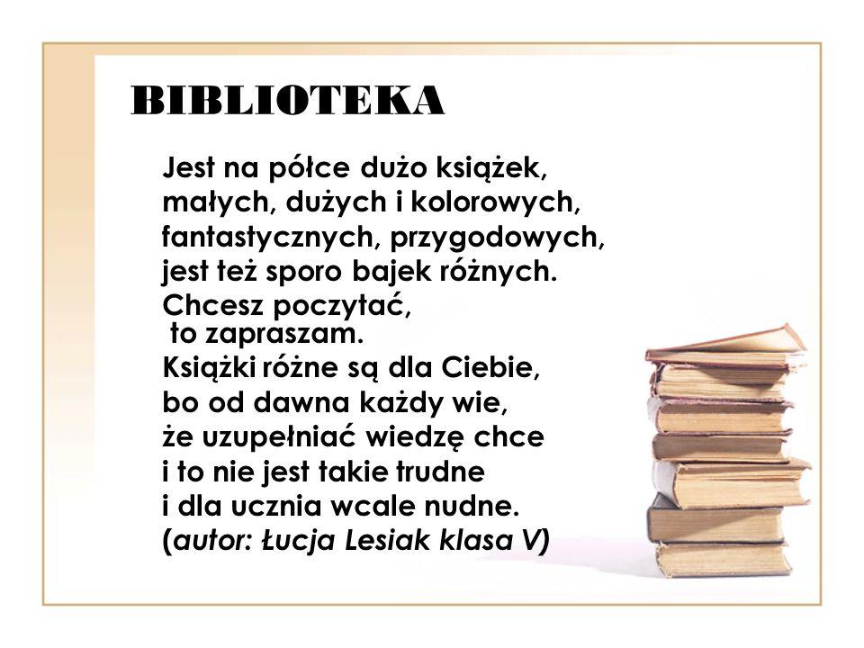 BIBLIOTEKA Jest na półce dużo książek, małych, dużych i kolorowych,