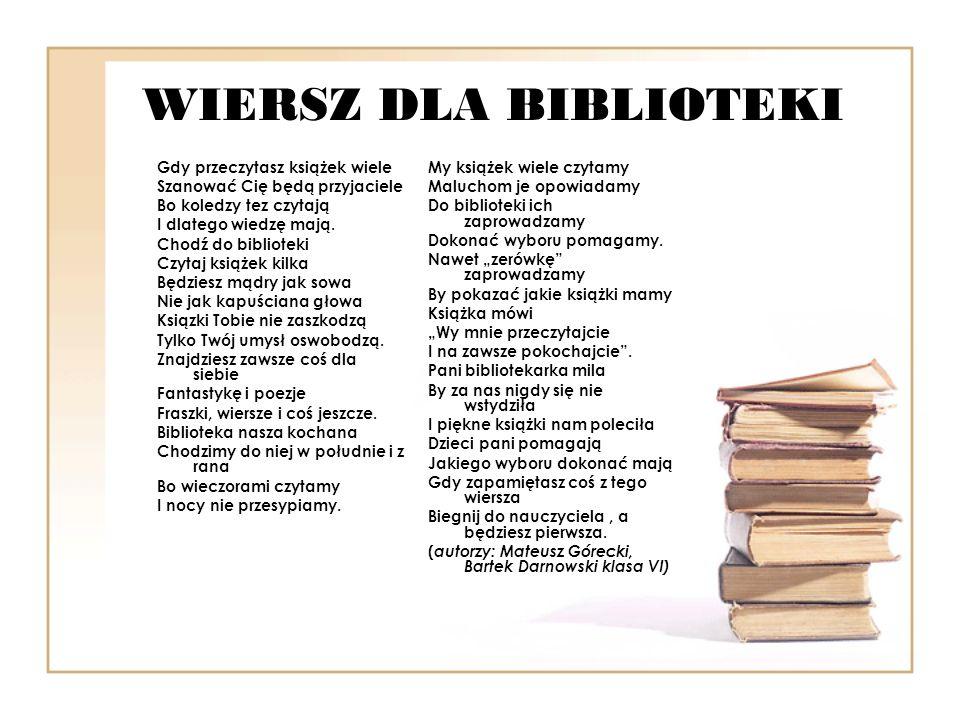 WIERSZ DLA BIBLIOTEKI Gdy przeczytasz książek wiele