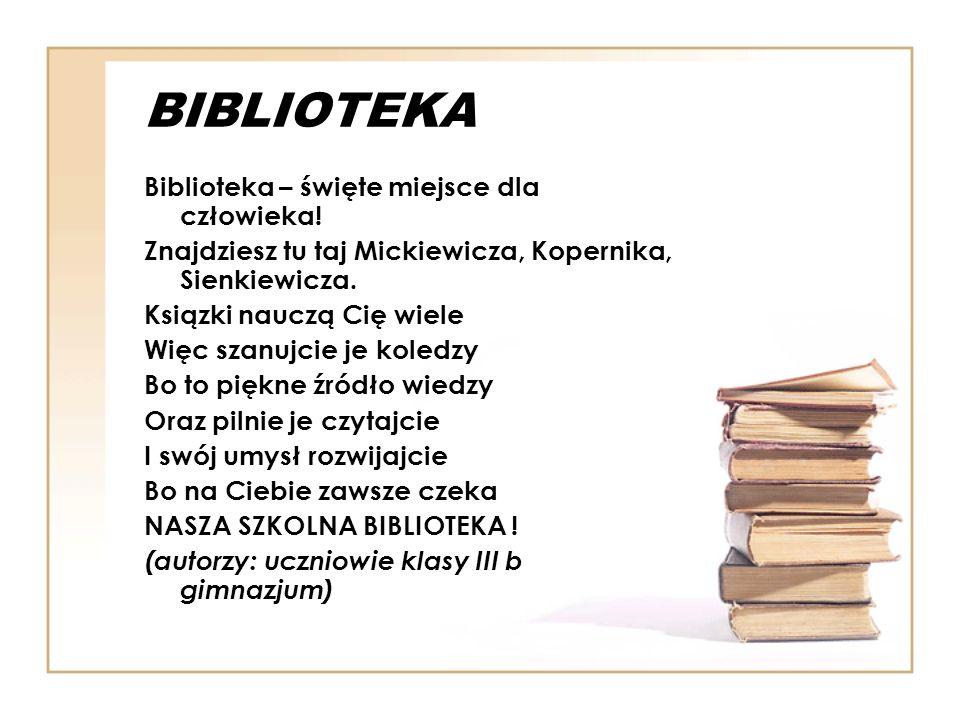 BIBLIOTEKA Biblioteka – święte miejsce dla człowieka!