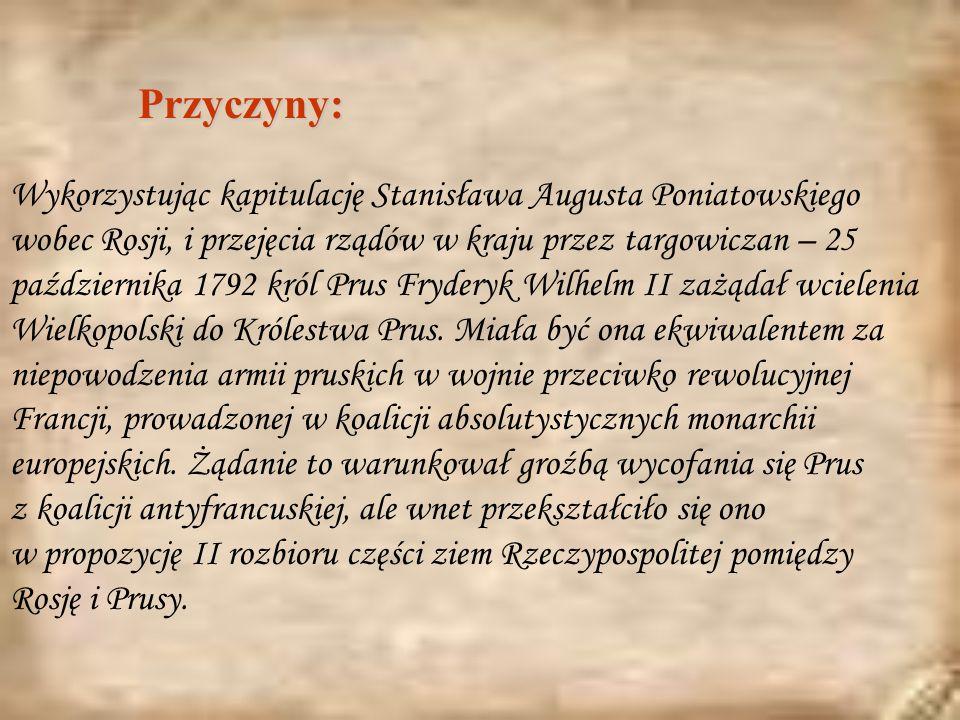 Przyczyny: Wykorzystując kapitulację Stanisława Augusta Poniatowskiego