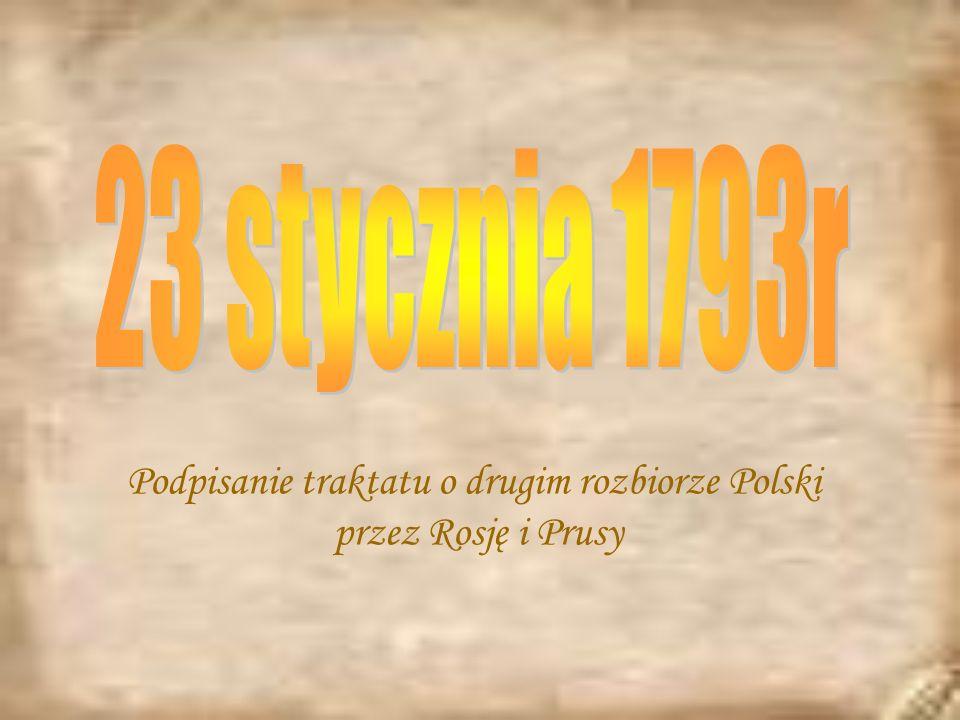 Podpisanie traktatu o drugim rozbiorze Polski