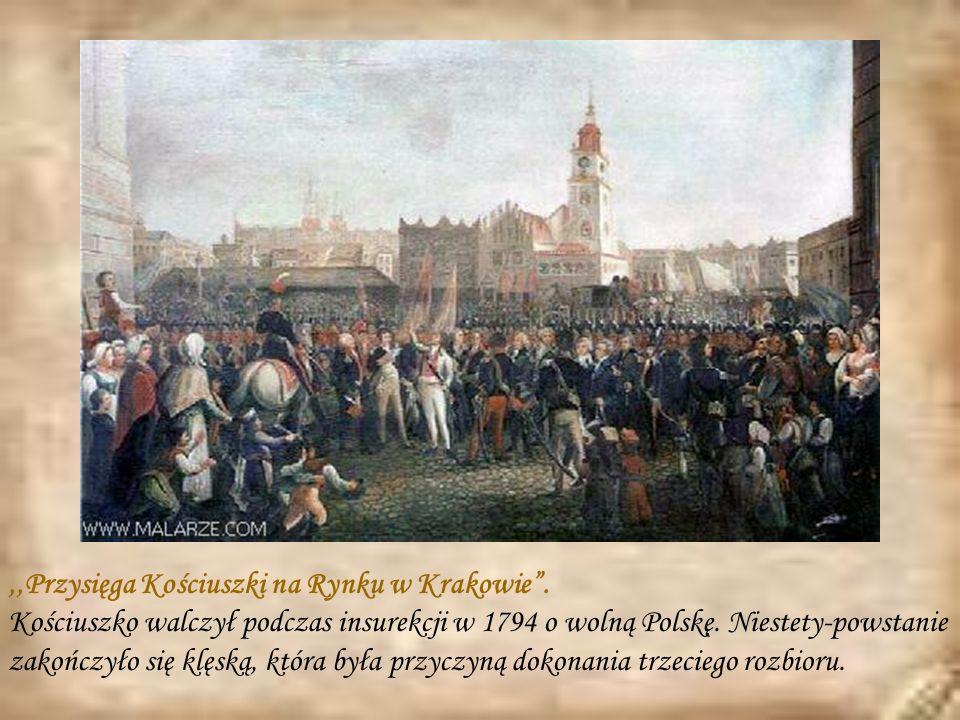 ,,Przysięga Kościuszki na Rynku w Krakowie .