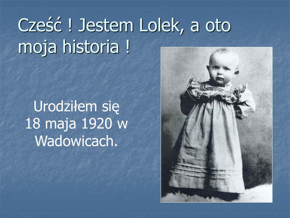 Cześć ! Jestem Lolek, a oto moja historia !
