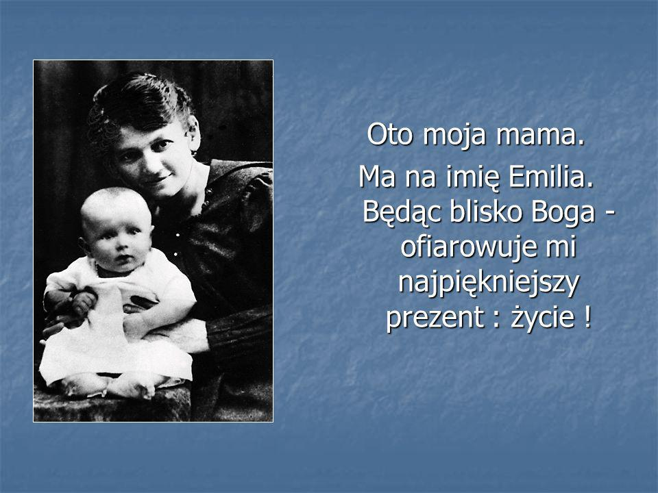 Oto moja mama. Ma na imię Emilia.
