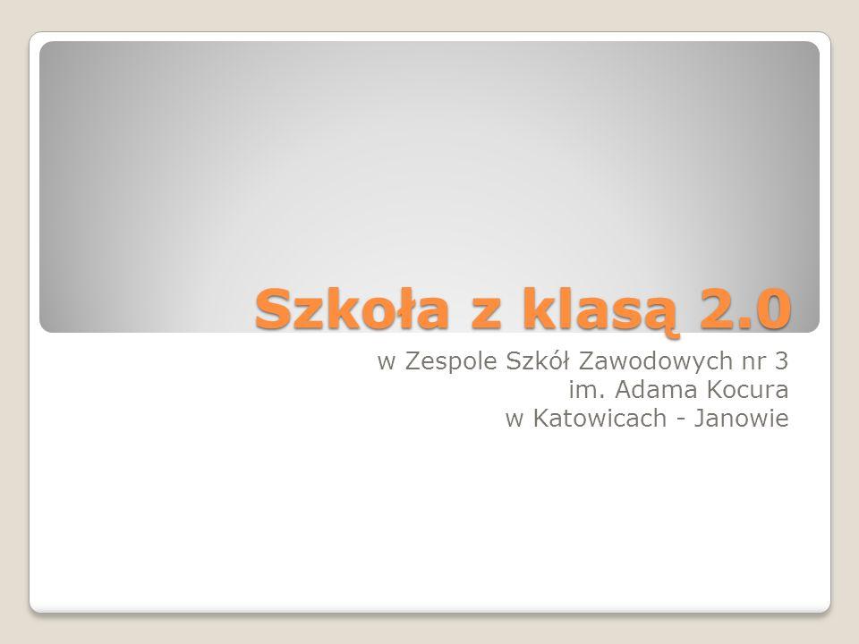Szkoła z klasą 2.0 w Zespole Szkół Zawodowych nr 3 im. Adama Kocura