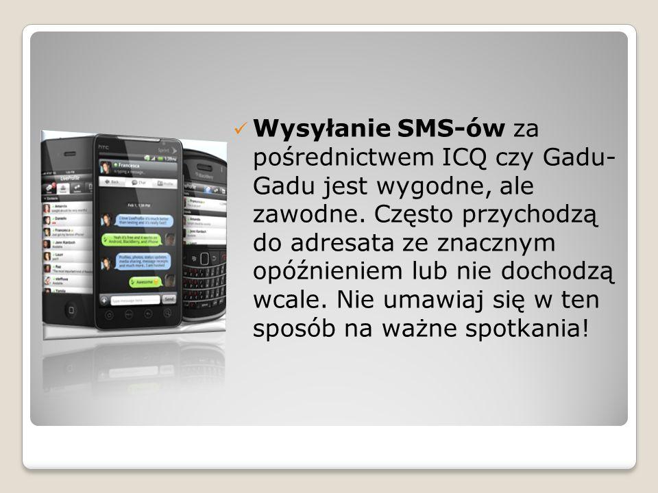Wysyłanie SMS-ów za pośrednictwem ICQ czy Gadu- Gadu jest wygodne, ale zawodne.