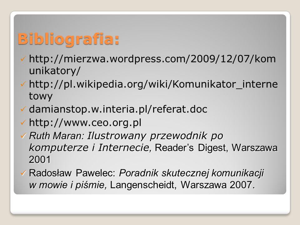 Bibliografia: http://mierzwa.wordpress.com/2009/12/07/kom unikatory/