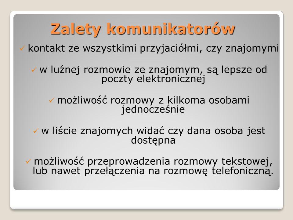 Zalety komunikatorów kontakt ze wszystkimi przyjaciółmi, czy znajomymi
