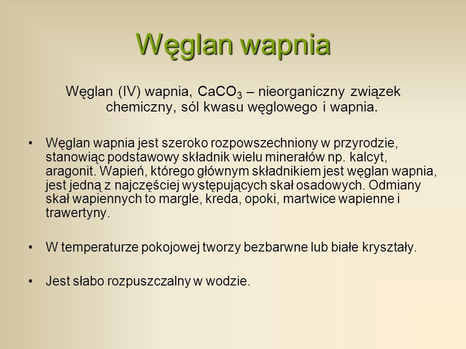 Węglan wapnia Węglan (IV) wapnia, CaCO3 – nieorganiczny związek chemiczny, sól kwasu węglowego i wapnia.