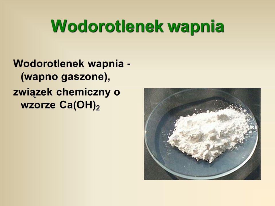 Wodorotlenek wapnia Wodorotlenek wapnia - (wapno gaszone),
