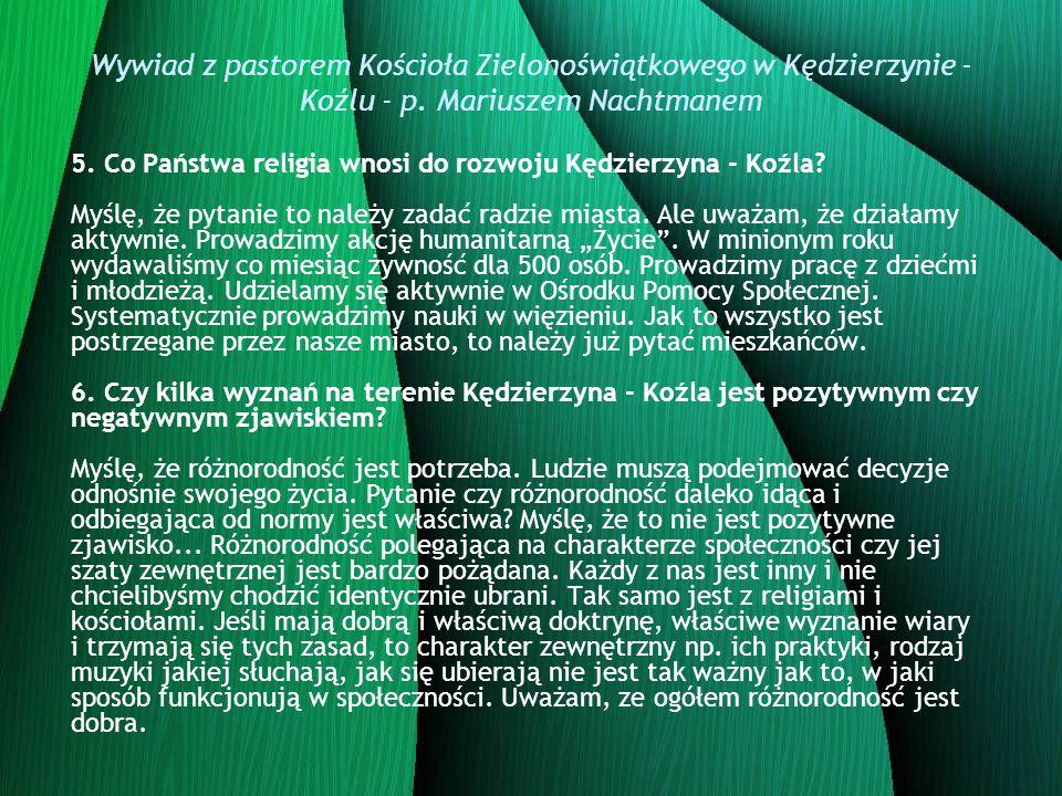 Wywiad z pastorem Kościoła Zielonoświątkowego w Kędzierzynie - Koźlu - p. Mariuszem Nachtmanem