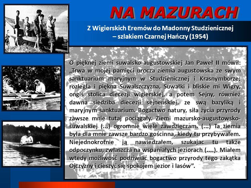 NA MAZURACH Z Wigierskich Eremów do Madonny Studzienicznej – szlakiem Czarnej Hańczy (1954)