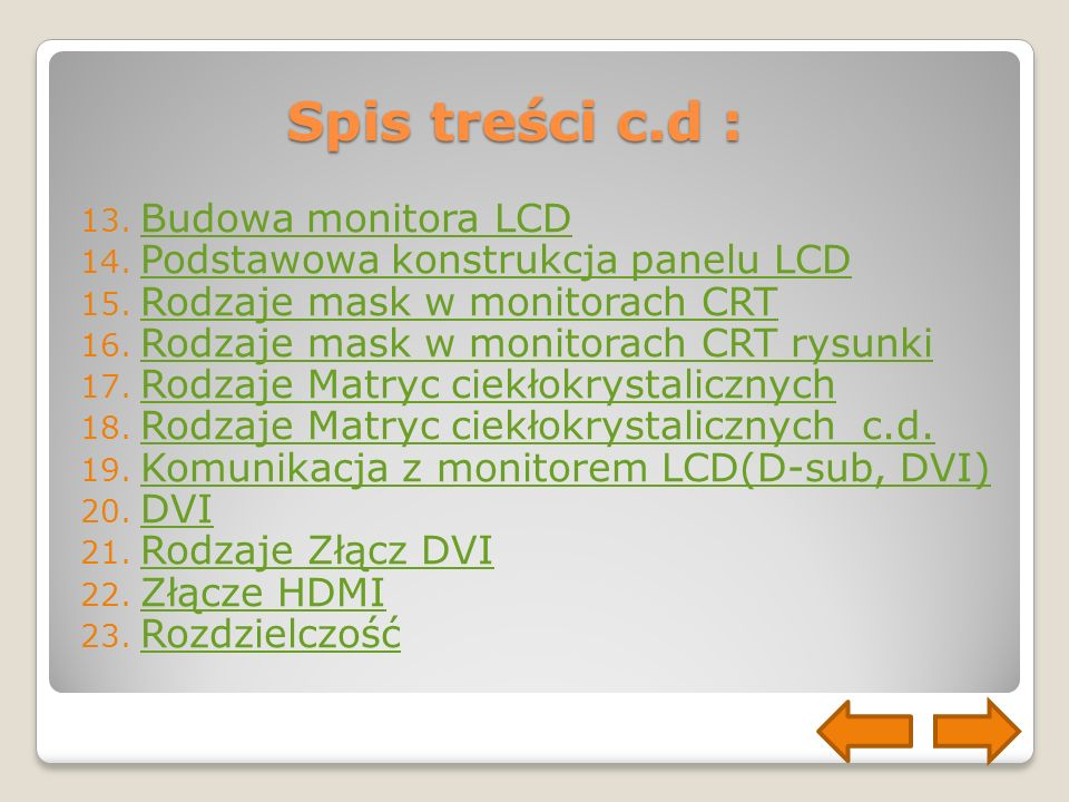 Spis treści c.d : Budowa monitora LCD