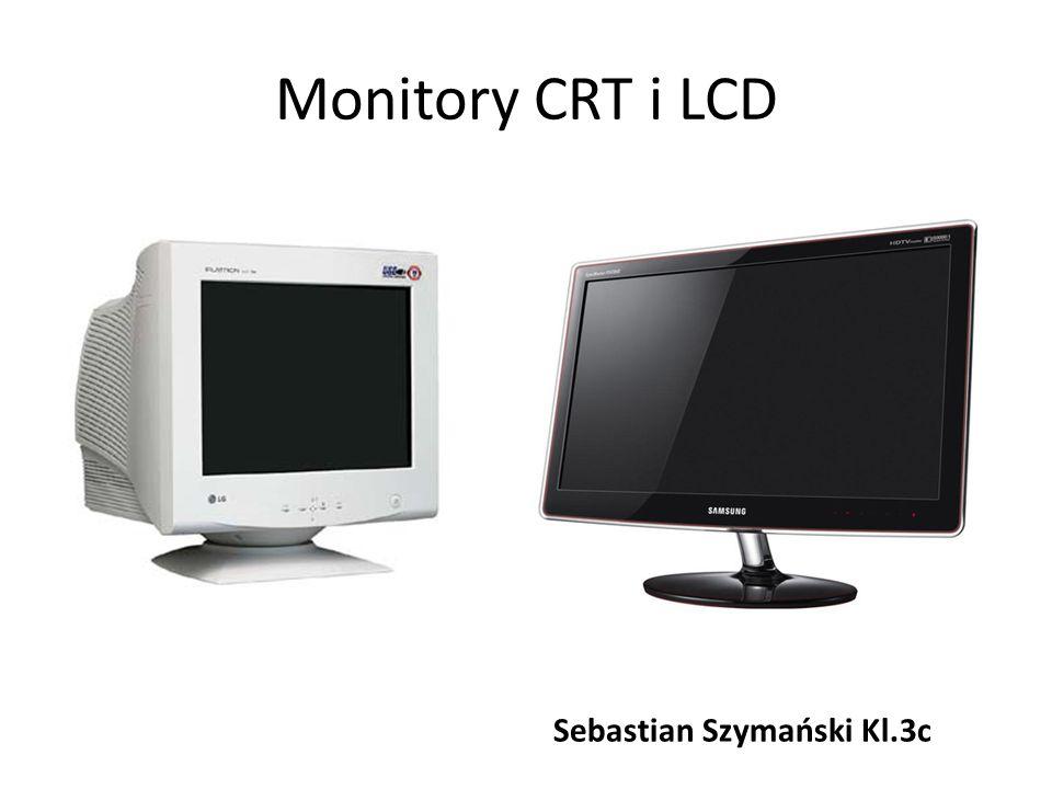 Monitory CRT i LCD Sebastian Szymański Kl.3c