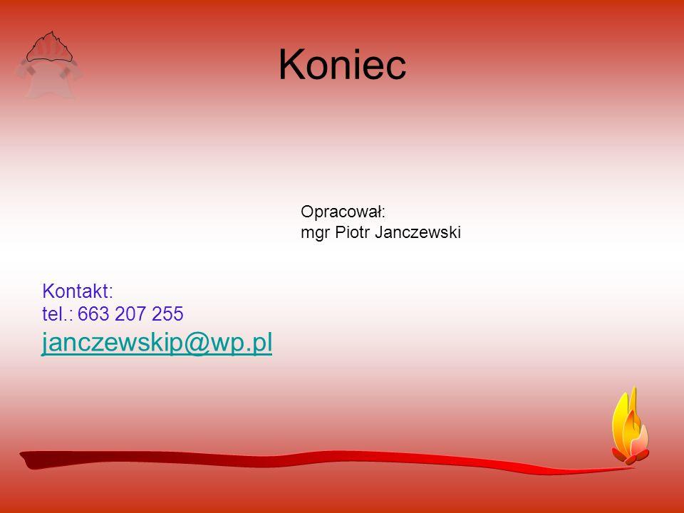 Koniec janczewskip@wp.pl Kontakt: tel.: 663 207 255 Opracował: