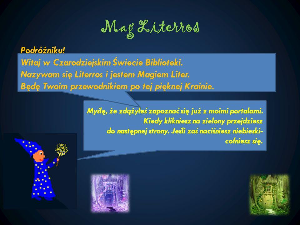 Mag Literros Podróżniku! Witaj w Czarodziejskim Świecie Biblioteki.