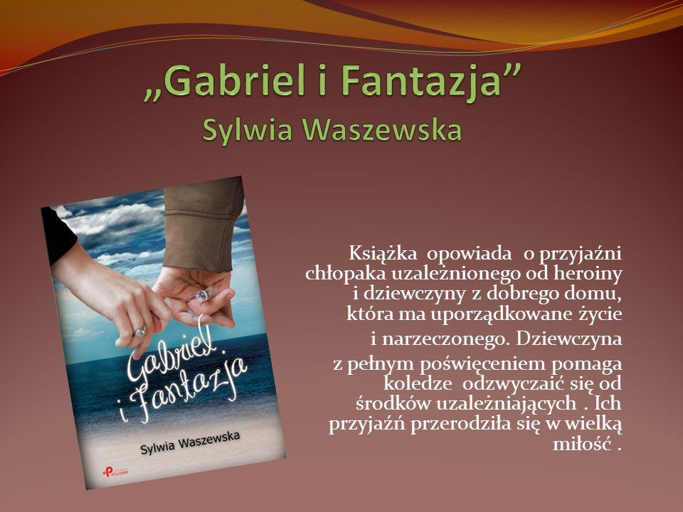 """""""Gabriel i Fantazja Sylwia Waszewska"""