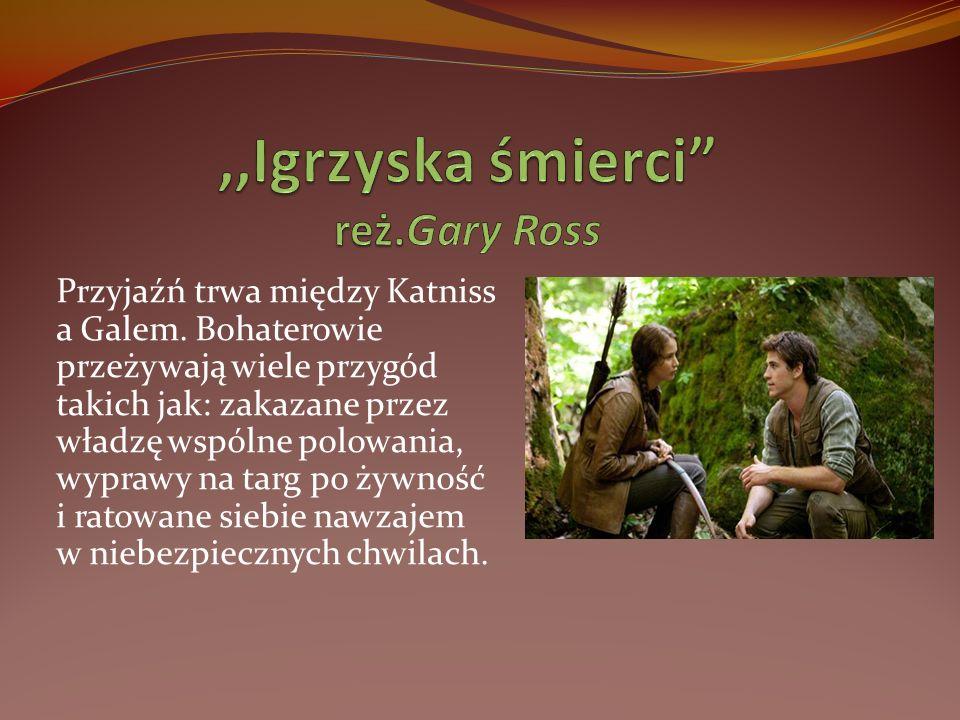 ,,Igrzyska śmierci reż.Gary Ross