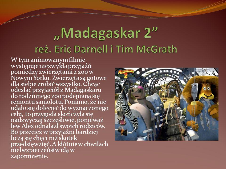 """""""Madagaskar 2 reż. Eric Darnell i Tim McGrath"""