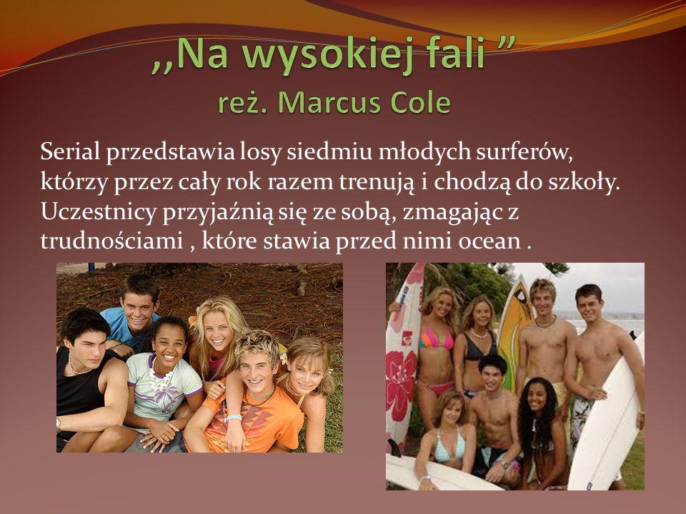 ,,Na wysokiej fali reż. Marcus Cole