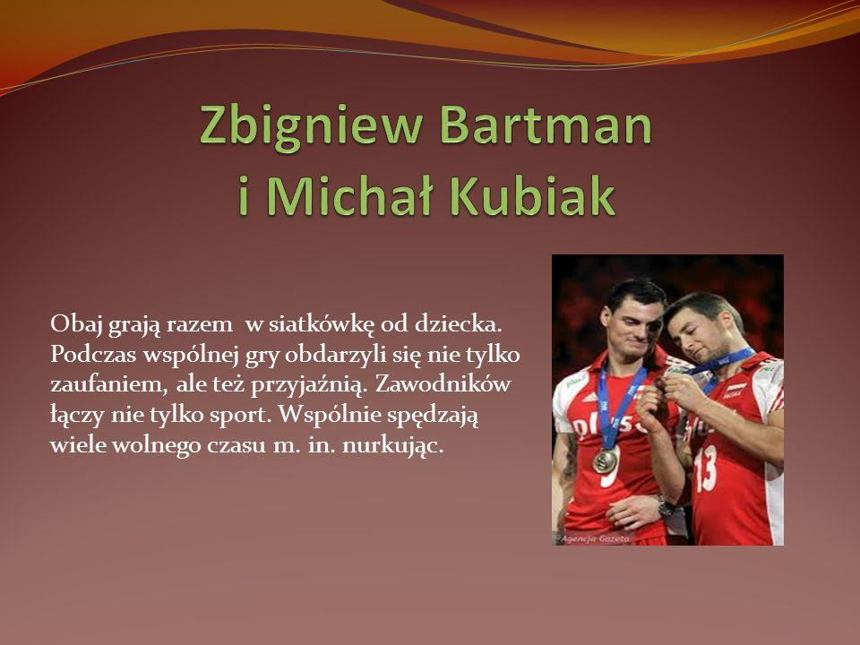 Zbigniew Bartman i Michał Kubiak