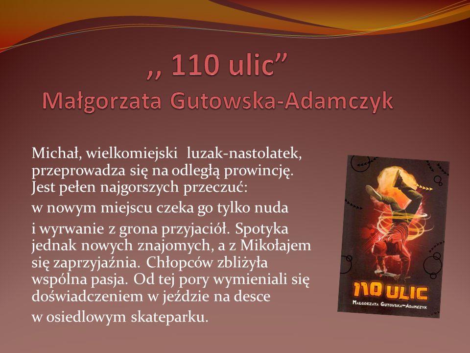 ,, 110 ulic Małgorzata Gutowska-Adamczyk