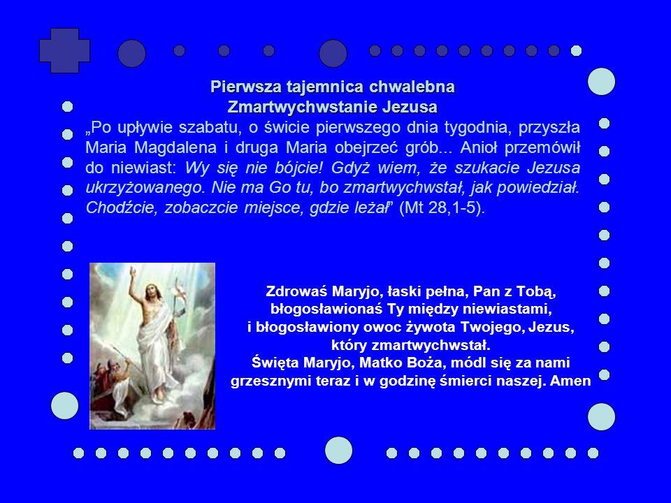 Pierwsza tajemnica chwalebna Zmartwychwstanie Jezusa