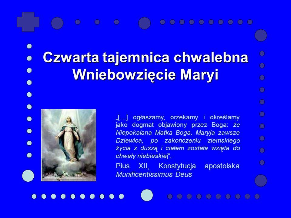 Czwarta tajemnica chwalebna Wniebowzięcie Maryi