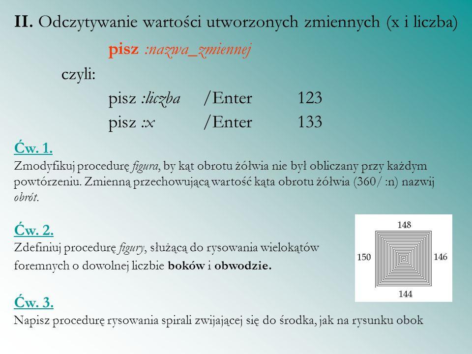 II. Odczytywanie wartości utworzonych zmiennych (x i liczba)