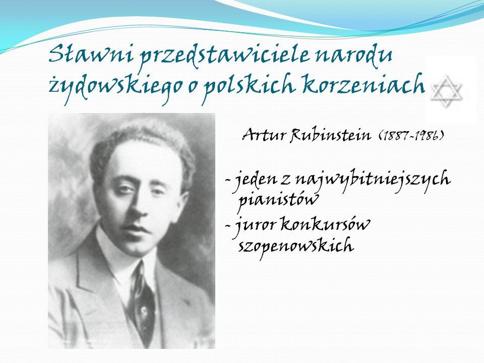 Sławni przedstawiciele narodu żydowskiego o polskich korzeniach
