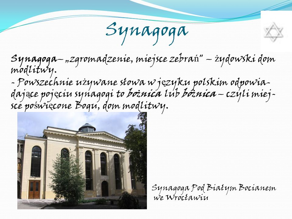 """SynagogaSynagoga– """"zgromadzenie, miejsce zebrań – żydowski dom modlitwy."""