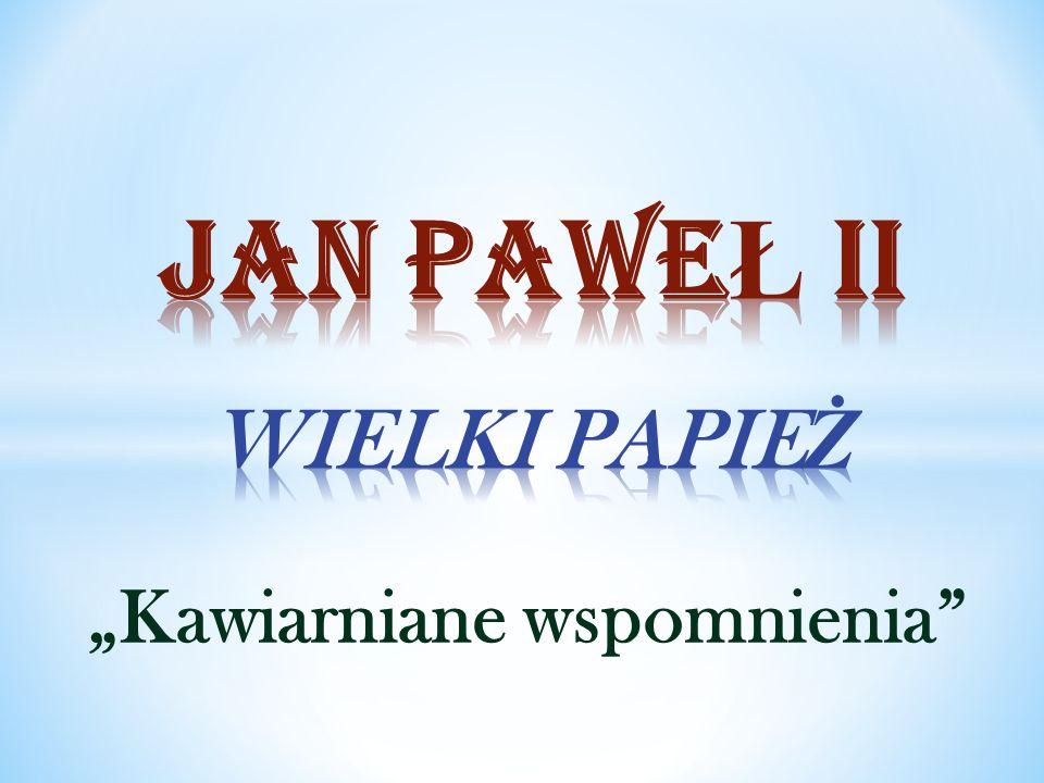 JAN PAWEŁ II WIELKI PAPIEŻ